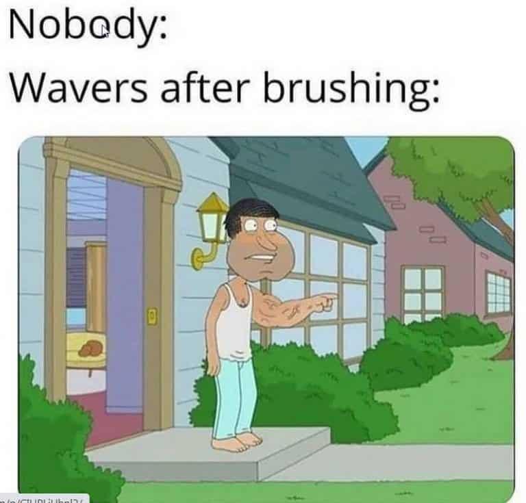 wavers after brushing